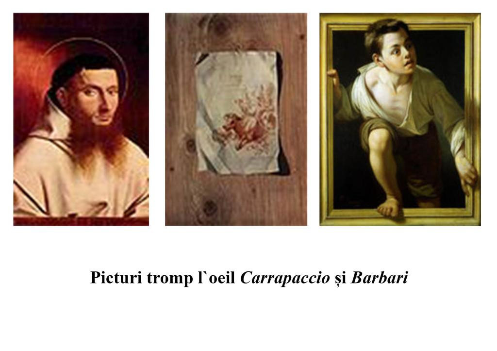 Picturi tromp l`oeil Carrapaccio și Barbari